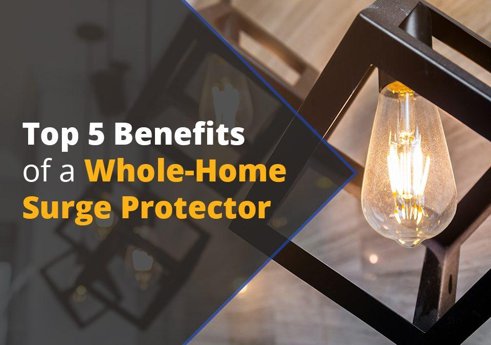 Top 5 Benefits of a Whole-Home Surge Protector
