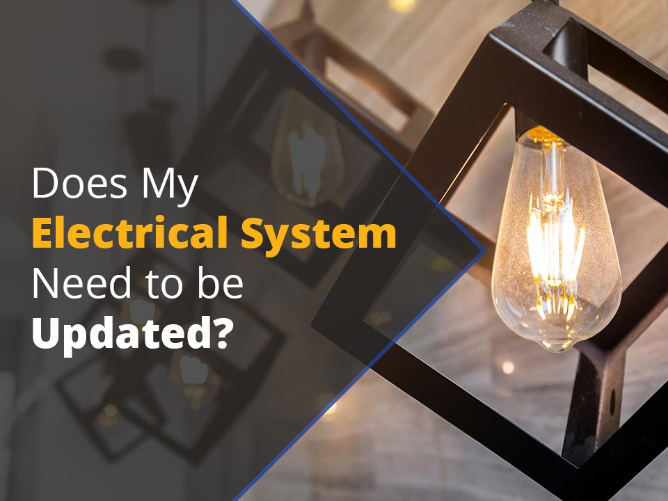Does My Electrical System Need to be Updated?