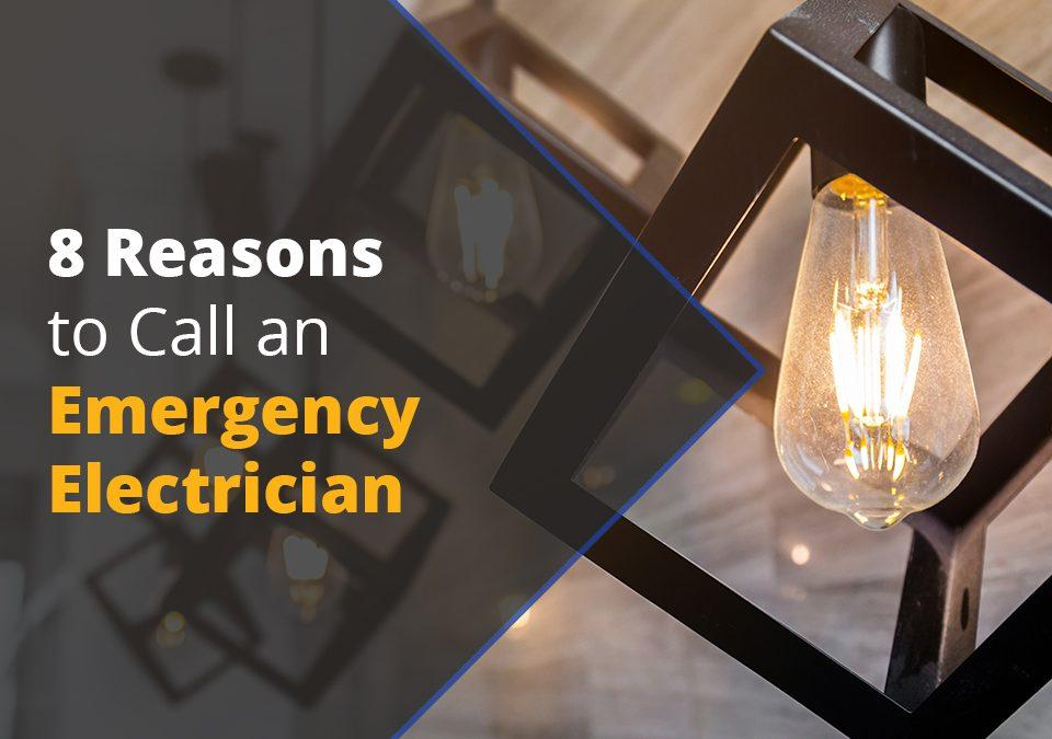 8 reasons to call an emergency electrician