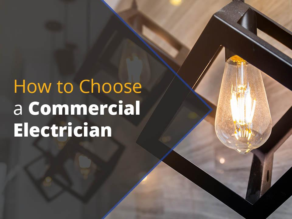 How to choose a commercial electrician